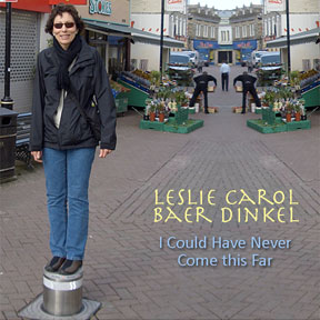 CD – I Could Have Never Come This Far by Leslie Carol Baer Dinkel